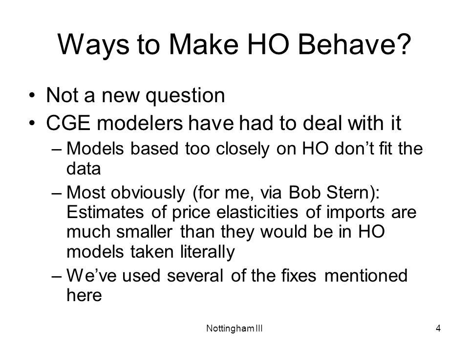 Nottingham III4 Ways to Make HO Behave.