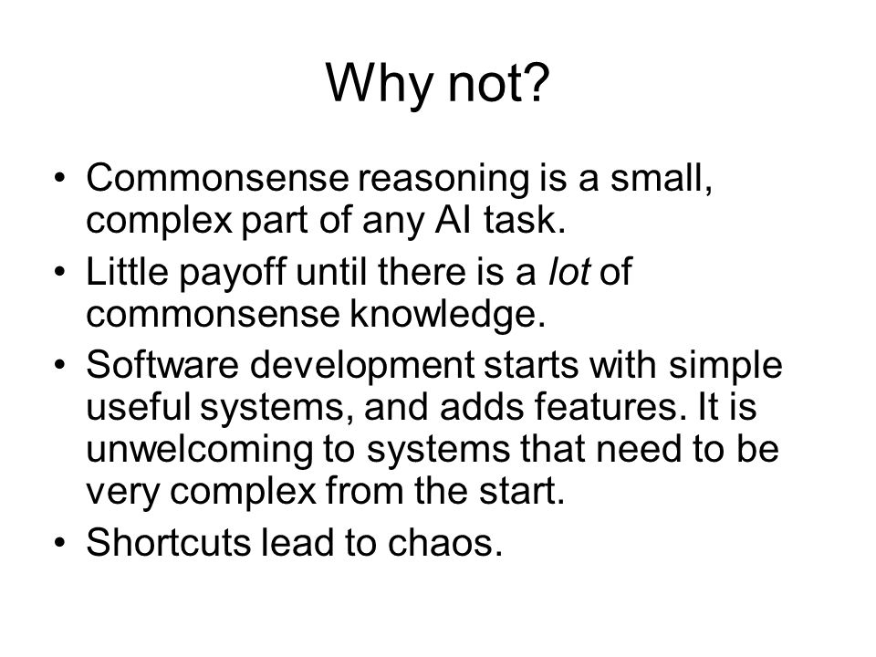 Why not. Commonsense reasoning is a small, complex part of any AI task.