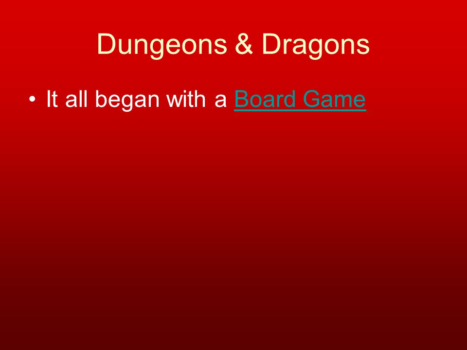 Dungeons & Dragons It all began with a Board GameBoard Game