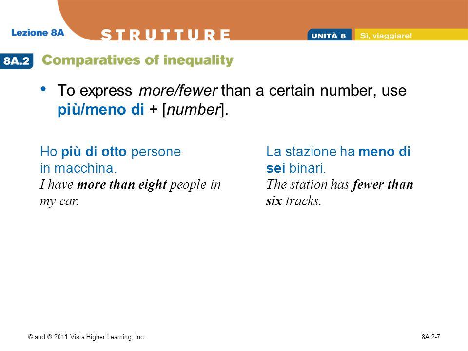 © and ® 2011 Vista Higher Learning, Inc.8A.2-7 Ho più di otto persone in macchina.