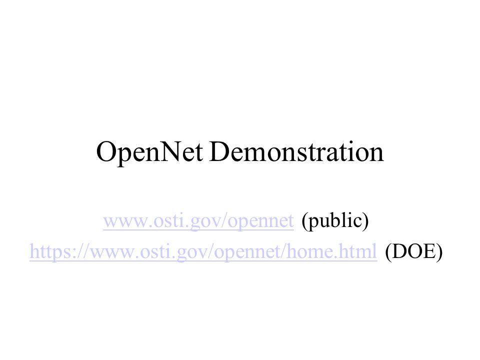 OpenNet Demonstration www.osti.gov/opennetwww.osti.gov/opennet (public) https://www.osti.gov/opennet/home.htmlhttps://www.osti.gov/opennet/home.html (DOE)