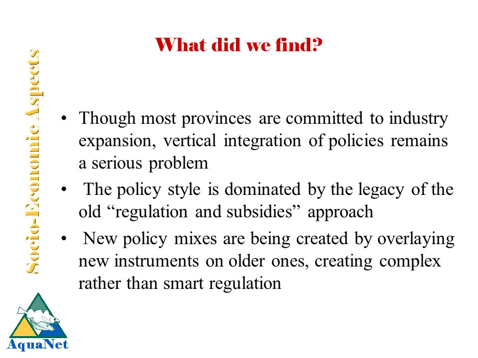 What did we find? Though most provinces are committed to industry expansion, vertical integration of policies remains a serious problem The policy sty