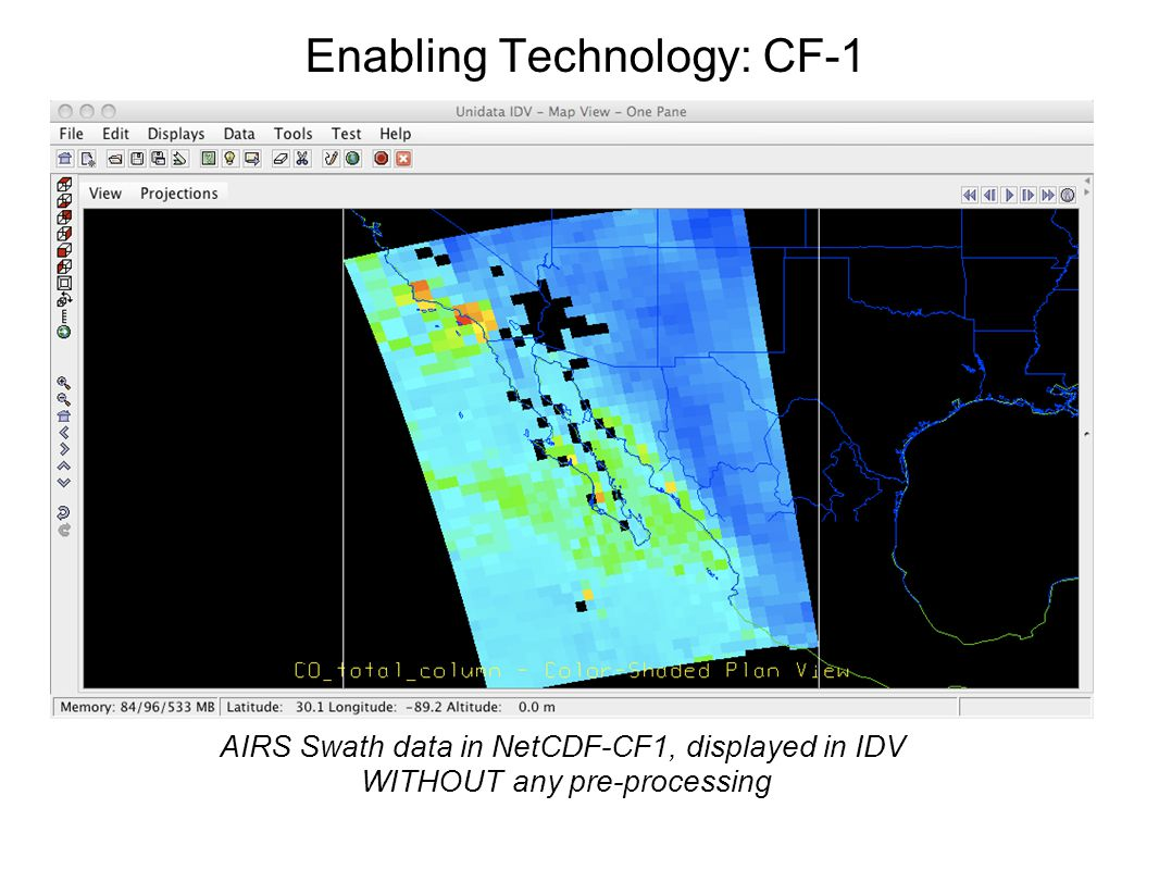 Enabling Technology: CF-1 AIRS Swath data in NetCDF-CF1, displayed in IDV WITHOUT any pre-processing
