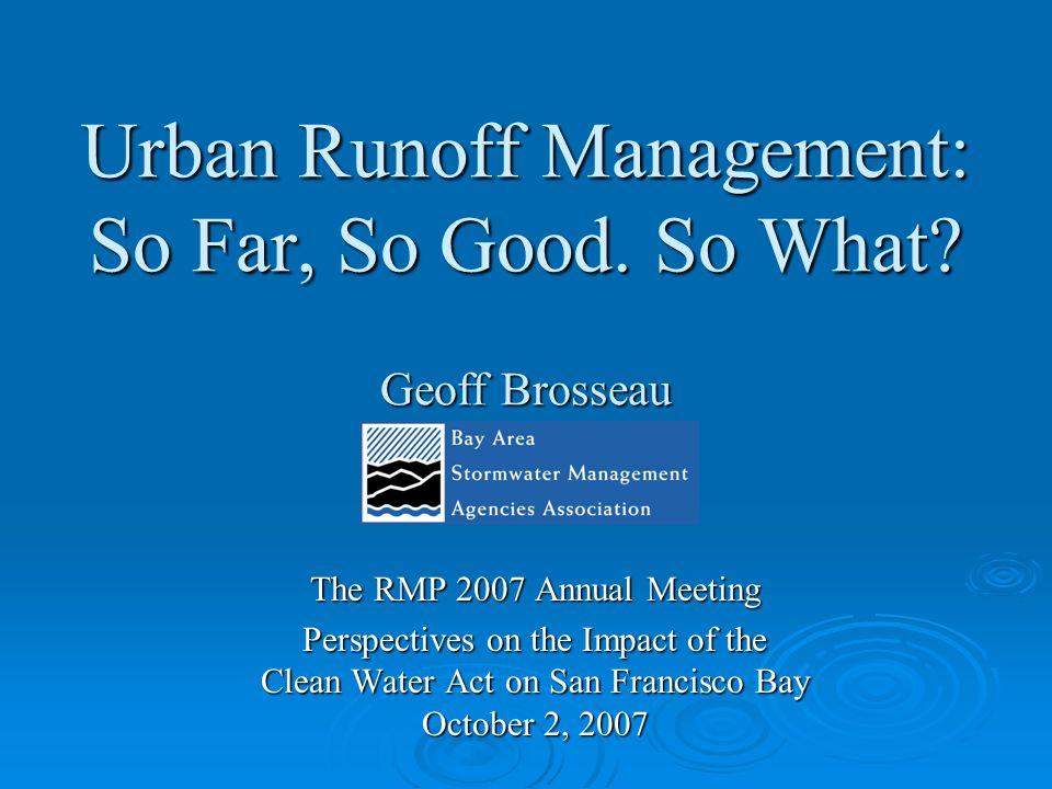 Urban Runoff Management: So Far, So Good. So What.