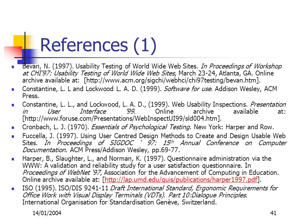 14/01/200441 References (1) Bevan, N. (1997). Usability Testing of World Wide Web Sites.
