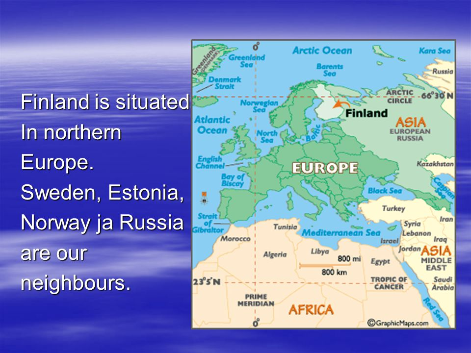 Map of Finland  The capital Of Finland is Helsinki we live we live close to Turku