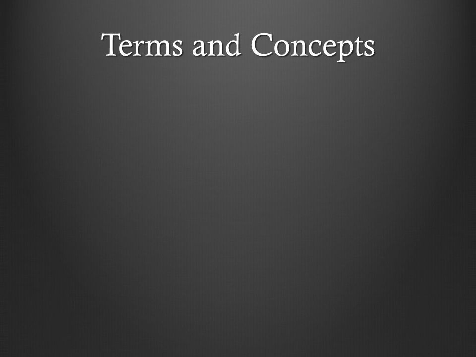 Terms and Concepts