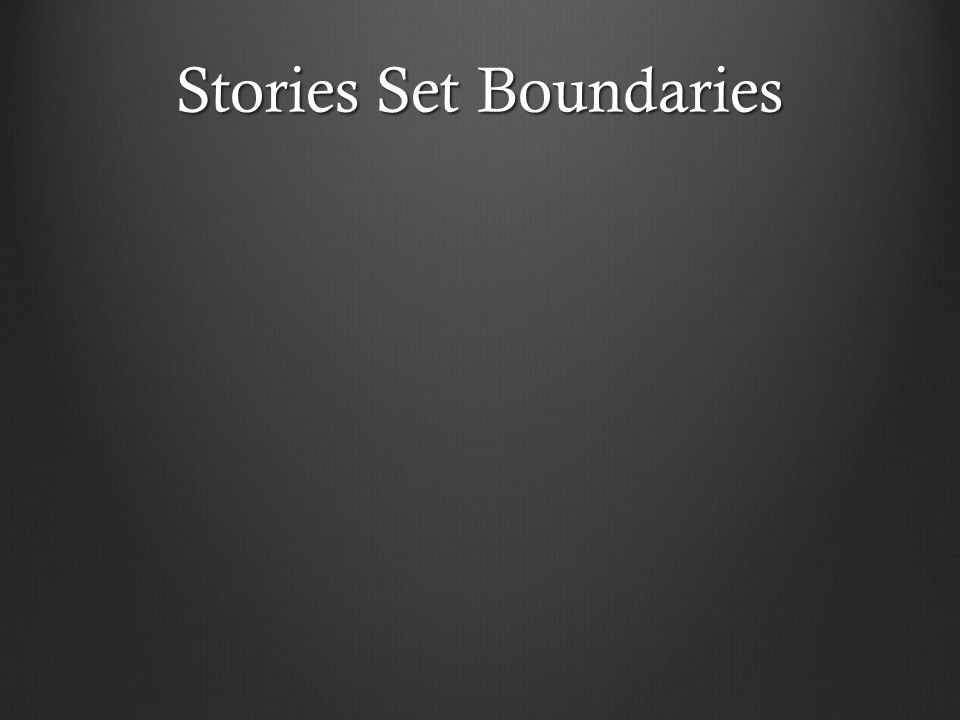 Stories Set Boundaries