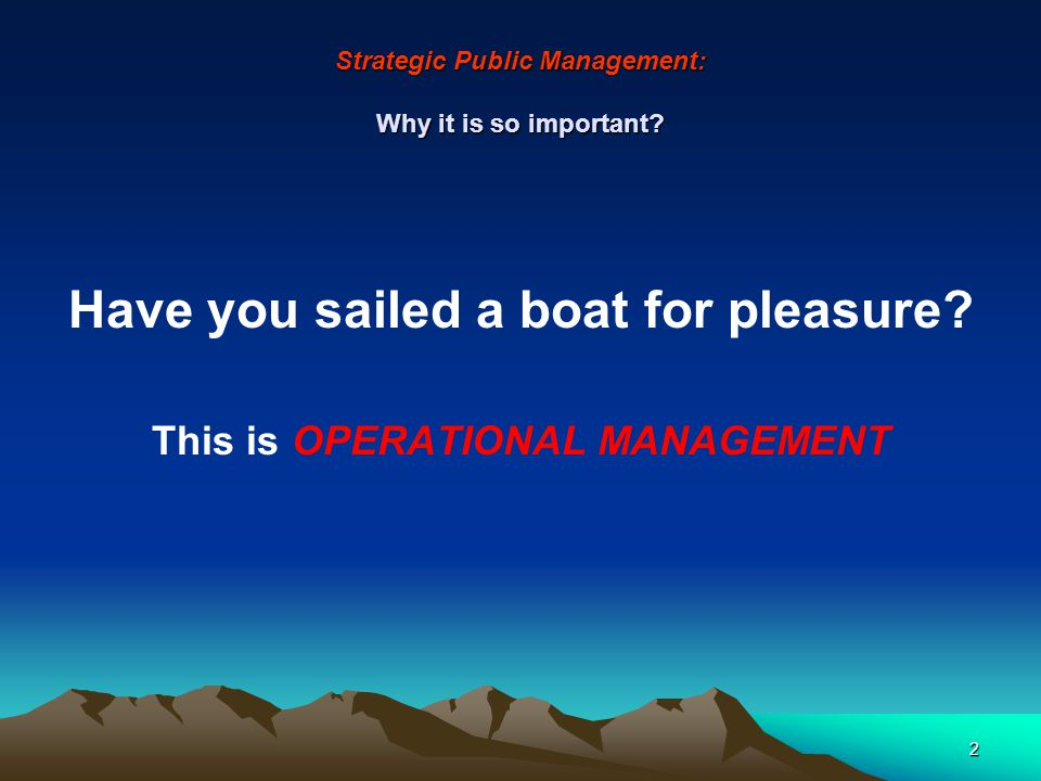 Strategic Public Management: Why it is so important.