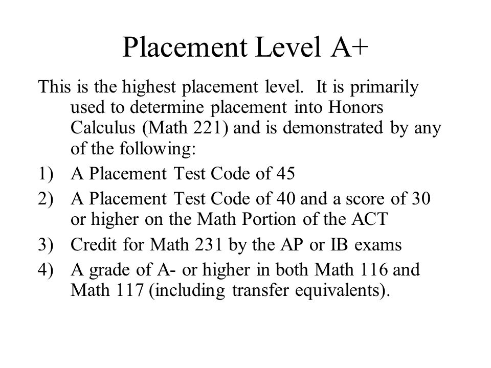 Placement Level A+ This is the highest placement level.