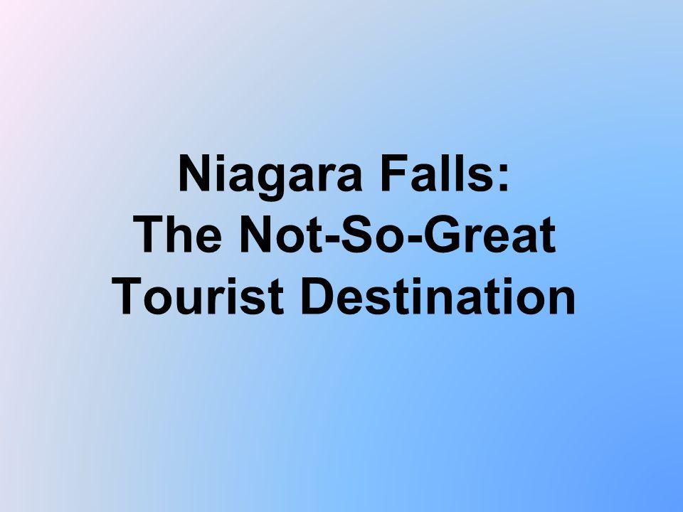 Niagara Falls: The Not-So-Great Tourist Destination