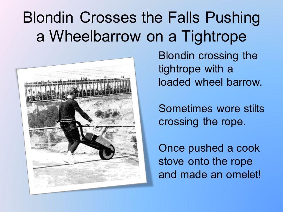 Blondin Crosses the Falls Pushing a Wheelbarrow on a Tightrope Blondin crossing the tightrope with a loaded wheel barrow.