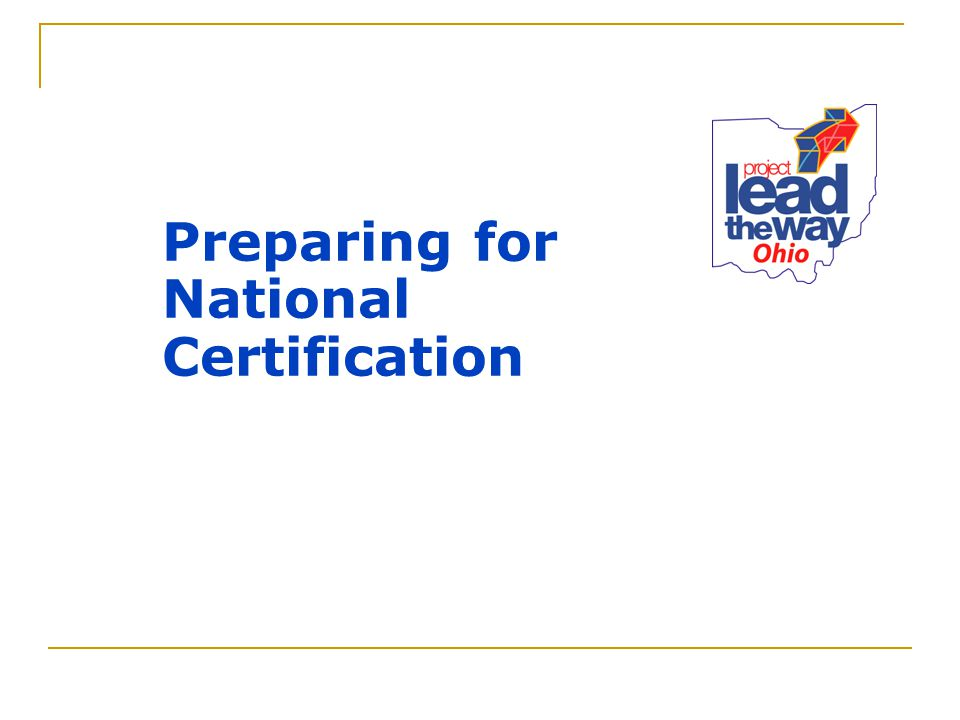Preparing for National Certification