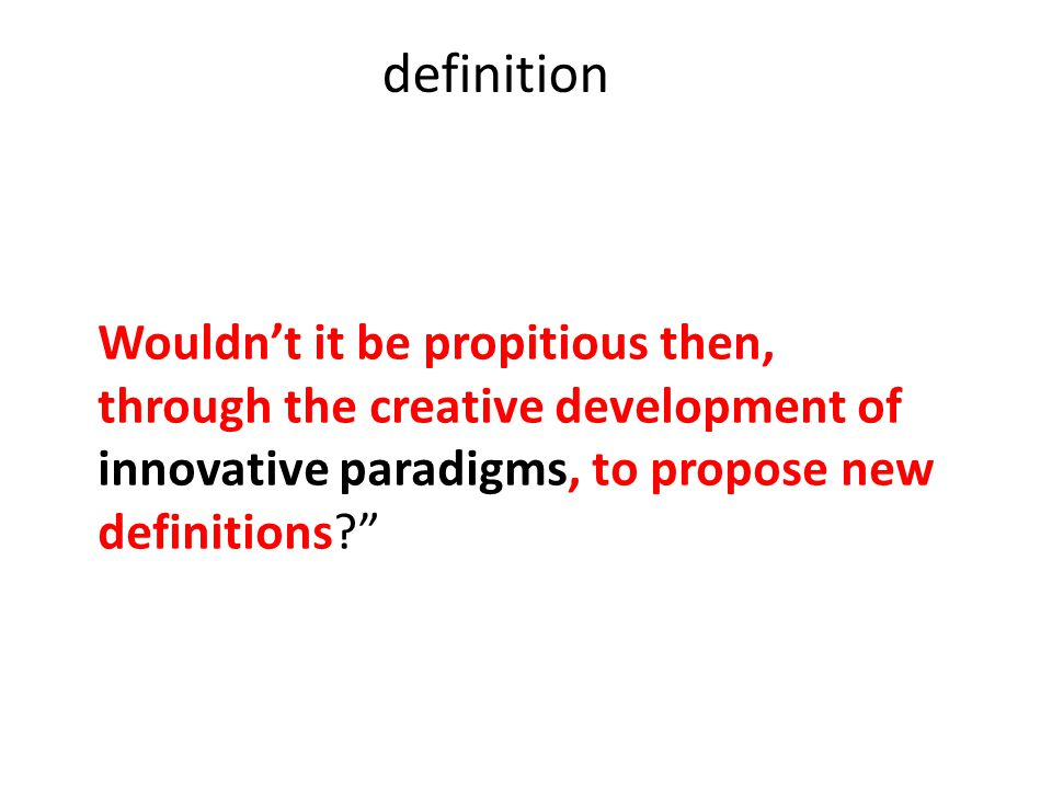 definition the word paradigm, as defined in the Webster Dictionary– a Group of basic hypotheses, which constitute a vision of the world or a new model