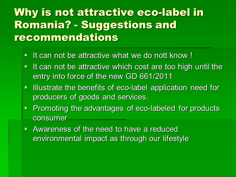Why is not attractive eco-label in Romania.