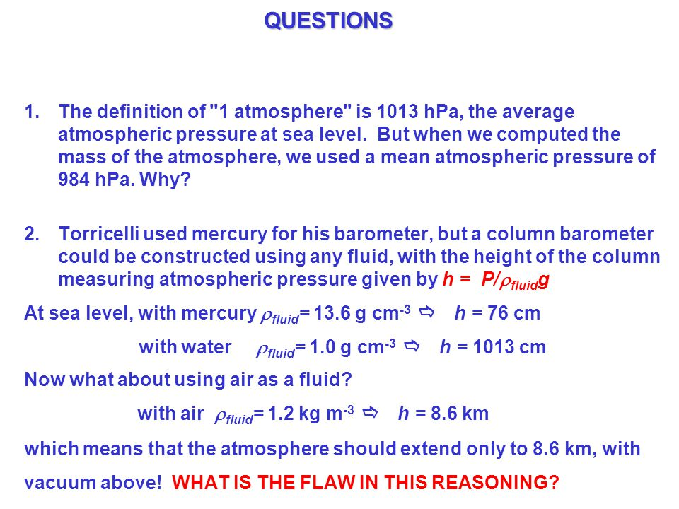 QUESTIONS 1.The definition of 1 atmosphere is 1013 hPa, the average atmospheric pressure at sea level.