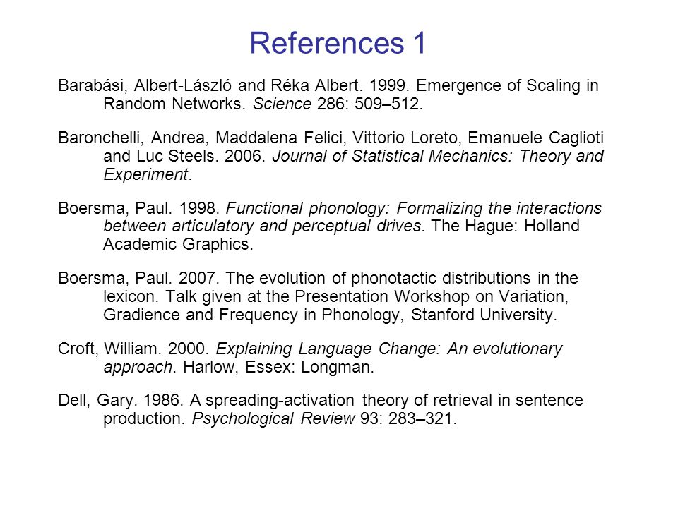 References 1 Barabási, Albert-László and Réka Albert. 1999. Emergence of Scaling in Random Networks. Science 286: 509–512. Baronchelli, Andrea, Maddal