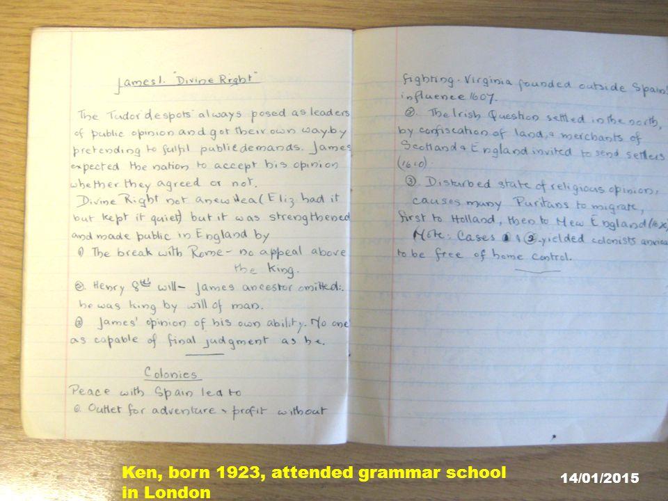 13 Ken, born 1923, attended grammar school in London 14/01/2015
