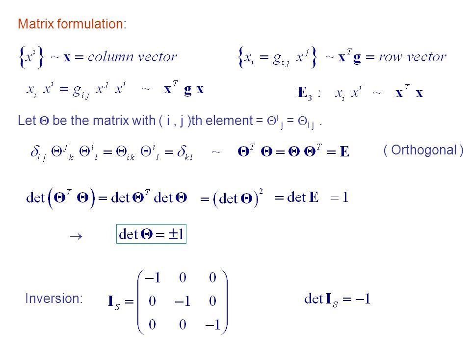  Inversion: ( Orthogonal ) Let  be the matrix with ( i, j )th element =  i j =  i j. Matrix formulation: