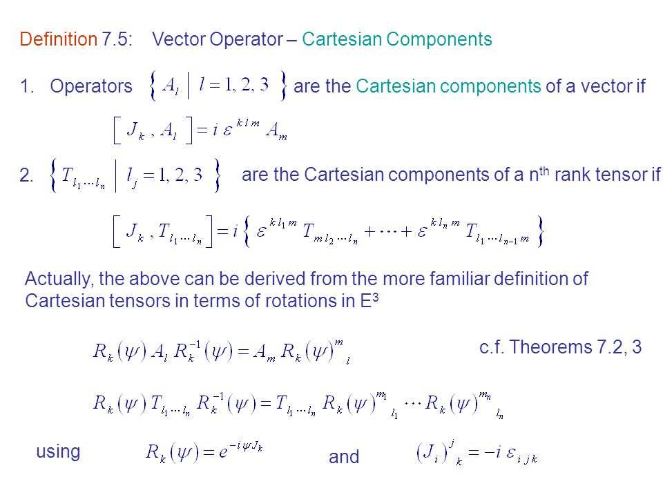 Definition 7.5:Vector Operator – Cartesian Components 1.