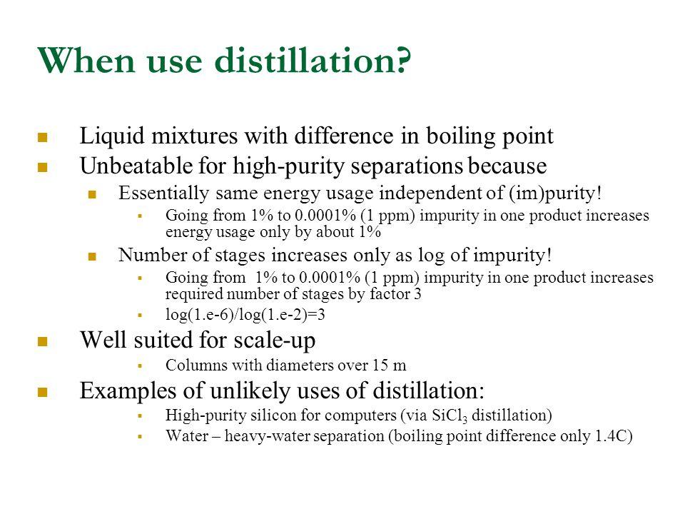 When use distillation.
