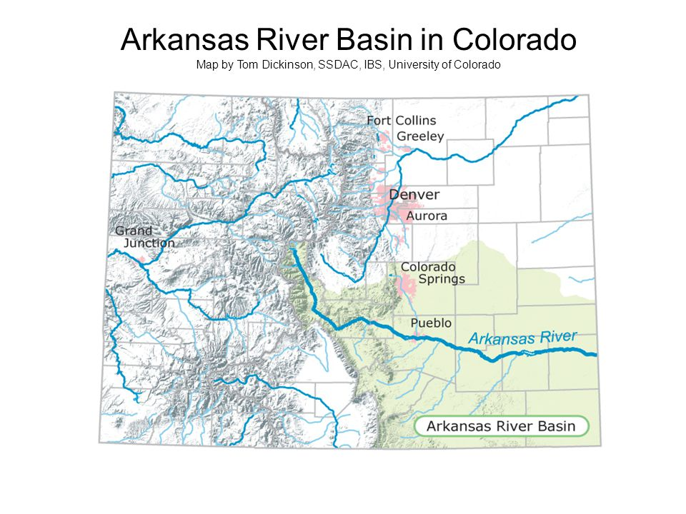 Arkansas River Basin in Colorado Map by Tom Dickinson, SSDAC, IBS, University of Colorado