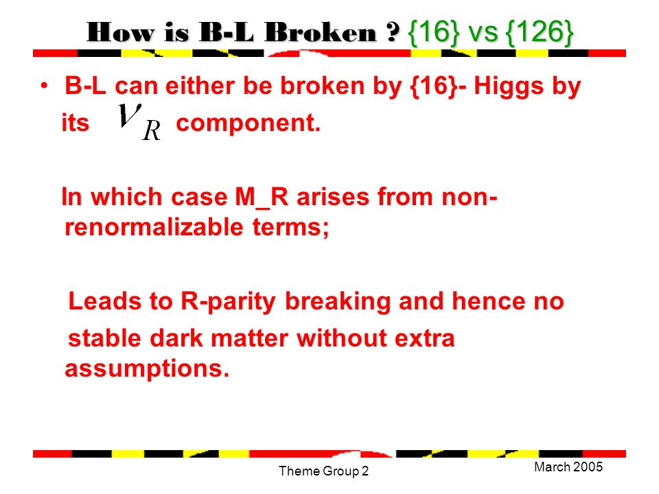 March 2005 Theme Group 2 How is B-L Broken .