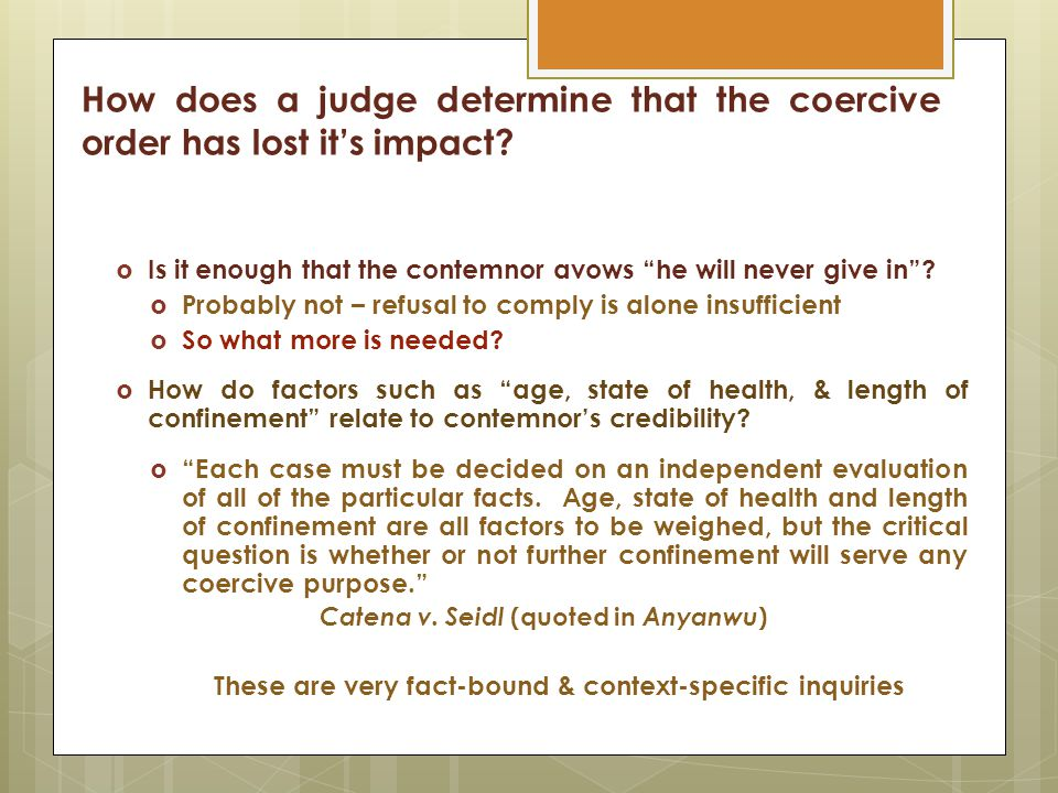 How does a judge determine that the coercive order has lost it's impact.