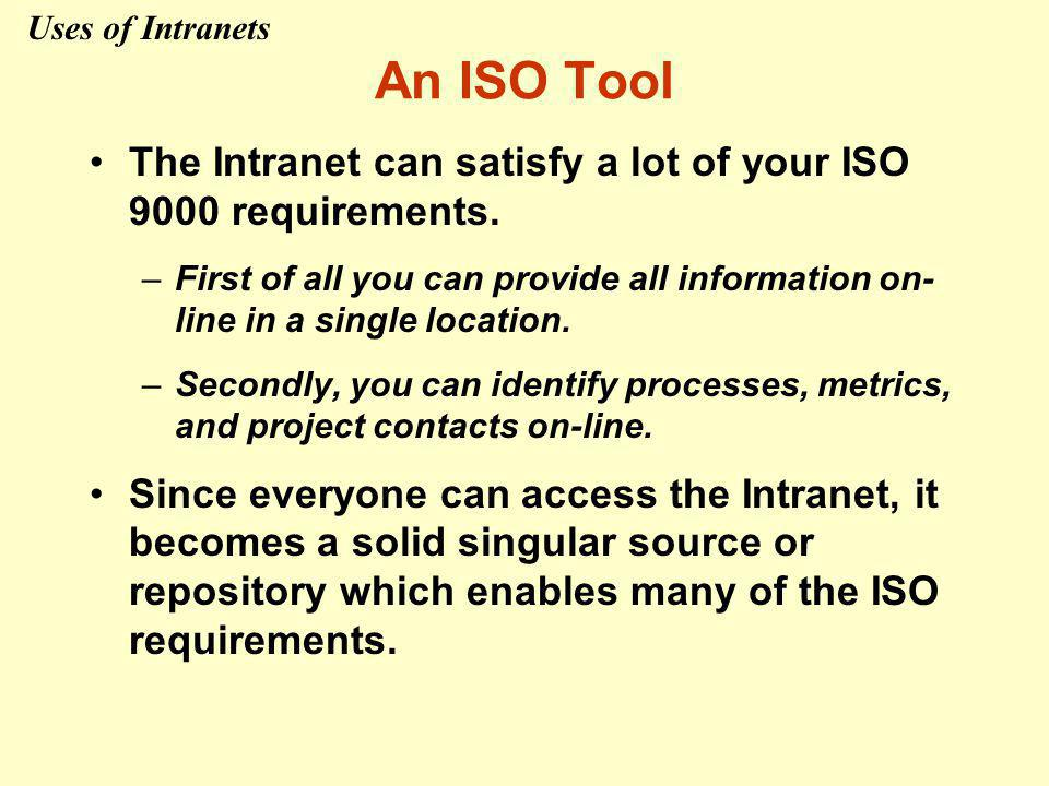 An ISO Tool The Intranet can satisfy a lot of your ISO 9000 requirements.
