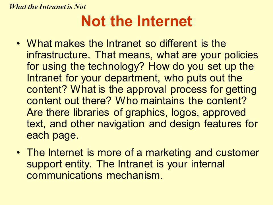 What makes the Intranet so different is the infrastructure.