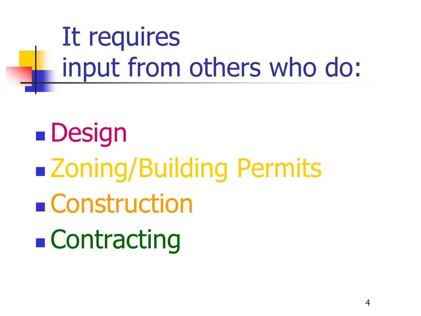 15 Construction In existing homes, overcoming 16-24 rise is common, so planning is important  How steep a ramp can the user handle.