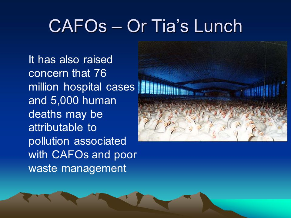 CAFOs – Or Tia's Lunch It has also raised concern that 76 million hospital cases and 5,000 human deaths may be attributable to pollution associated wi