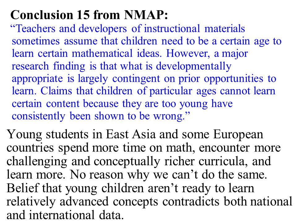 Young students in East Asia and some European countries spend more time on math, encounter more challenging and conceptually richer curricula, and learn more.