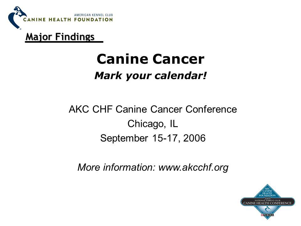Major Findings Canine Cancer Mark your calendar.