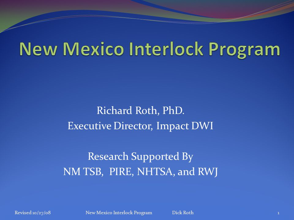 4/14/2008New Mexico Interlock Program Dick Roth12