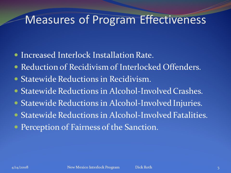 Measures of Program Effectiveness Increased Interlock Installation Rate.