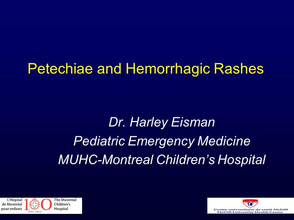 Petechiae and Hemorrhagic Rashes Dr.