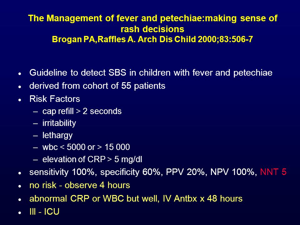 The Management of fever and petechiae:making sense of rash decisions Brogan PA,Raffles A.