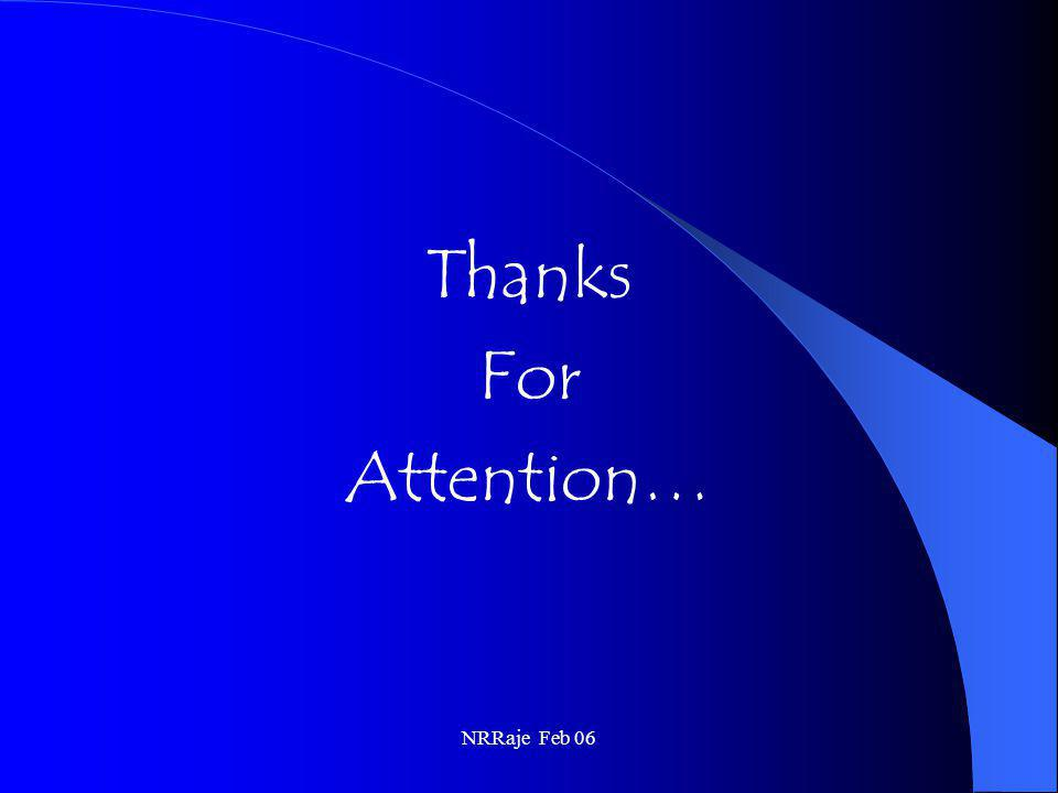 NRRaje Feb 06 Thanks For Attention…