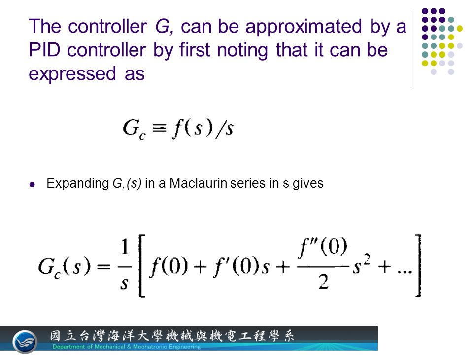 The controller G, can be approximated by a PID controller by first noting that it can be expressed as Expanding G,(s) in a Maclaurin series in s gives