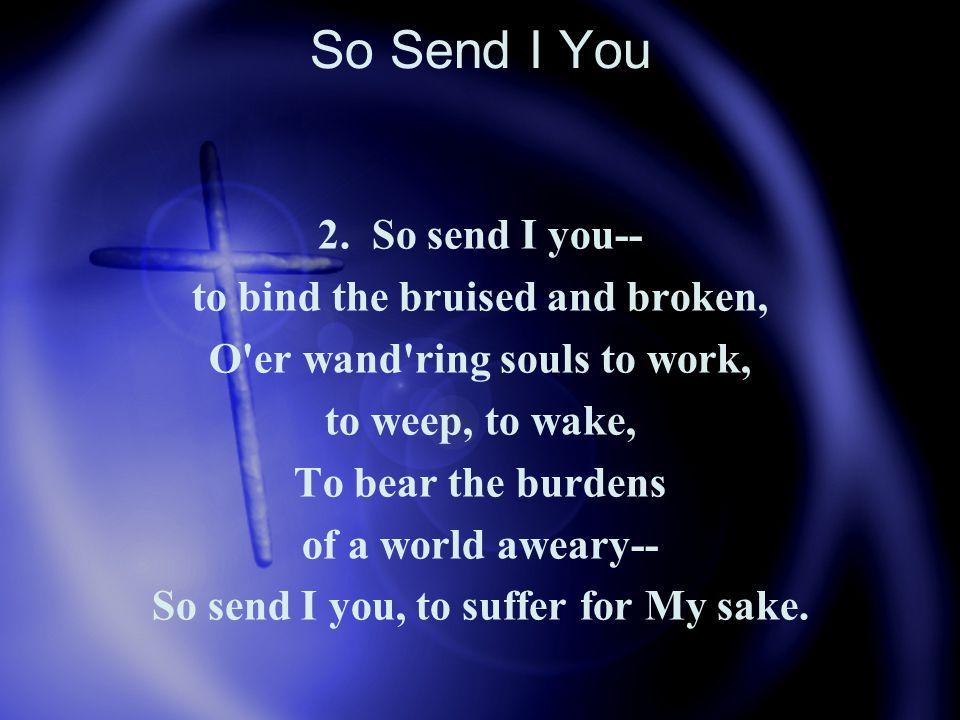 So Send I You 2.