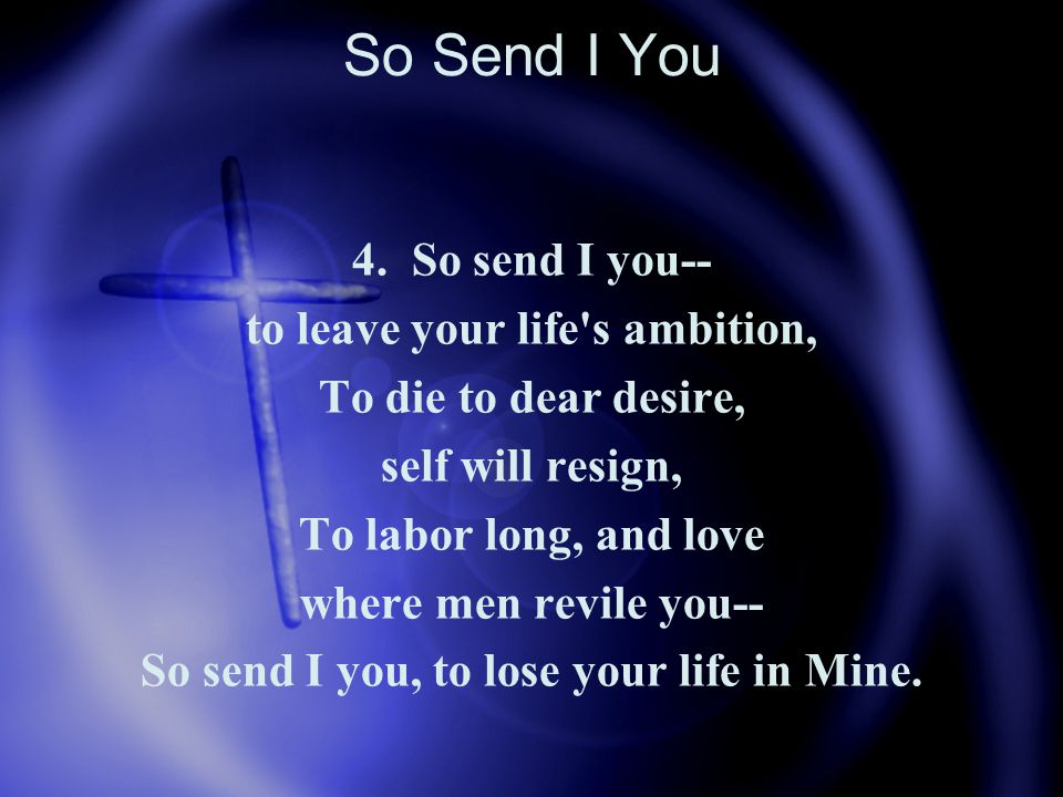 So Send I You 5.