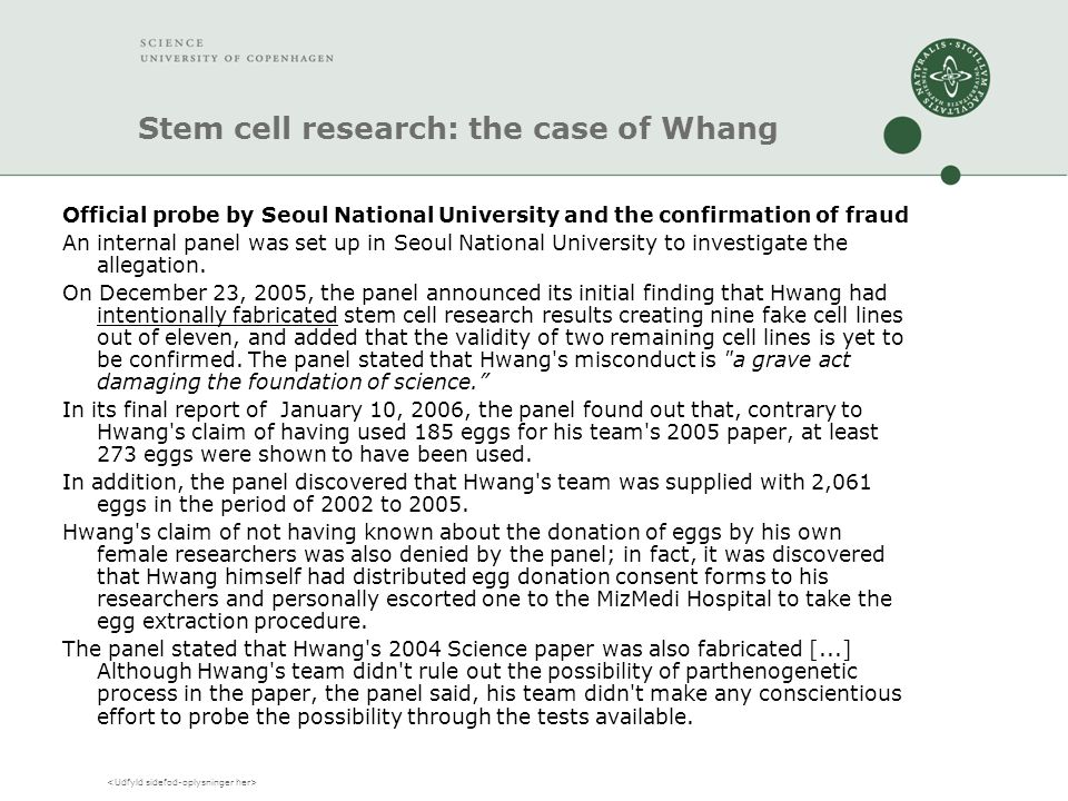 Stem cell research: the case of Whang Official probe by Seoul National University and the confirmation of fraud An internal panel was set up in Seoul