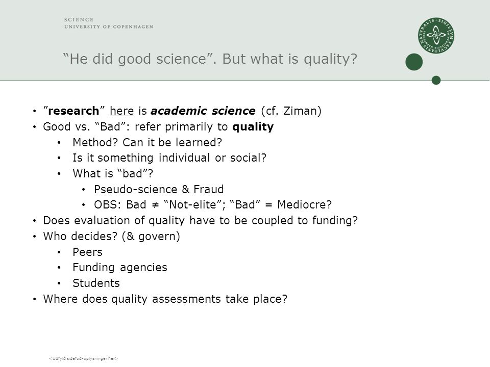 He did good science . But what is quality. research here is academic science (cf.