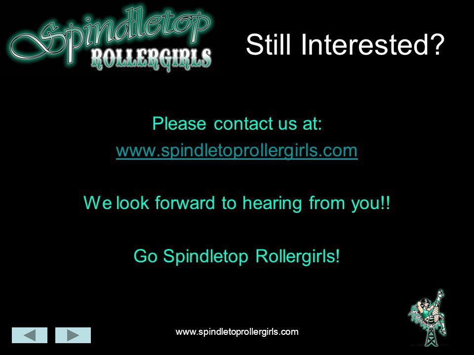 www.spindletoprollergirls.com Still Interested.