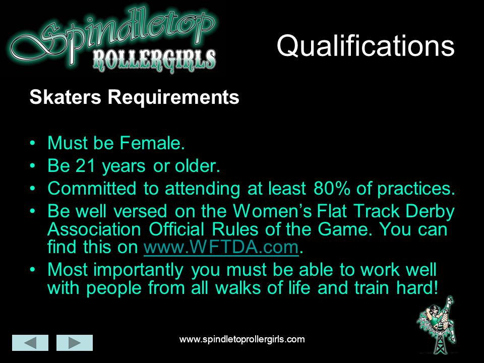 www.spindletoprollergirls.com Qualifications Referee Requirements May be Male or Female.