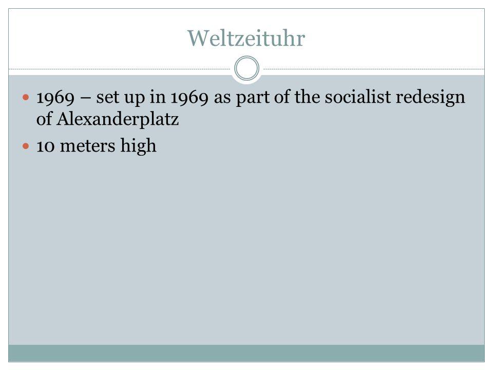 Weltzeituhr 1969 – set up in 1969 as part of the socialist redesign of Alexanderplatz 10 meters high