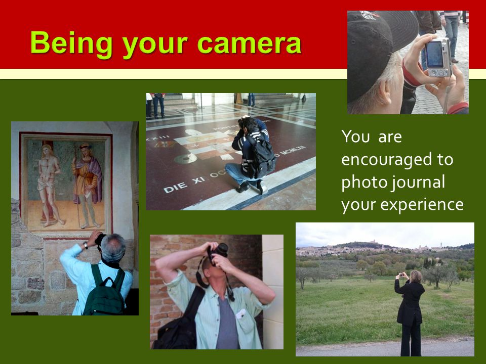 You are encouraged to photo journal your experience