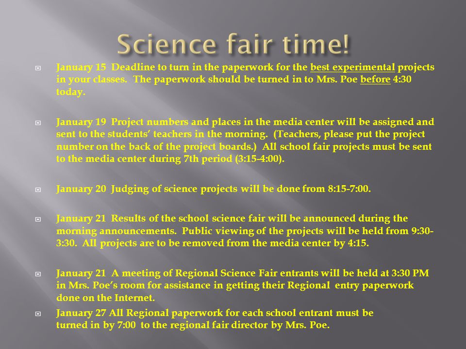  January 15 Deadline to turn in the paperwork for the best experimental projects in your classes.