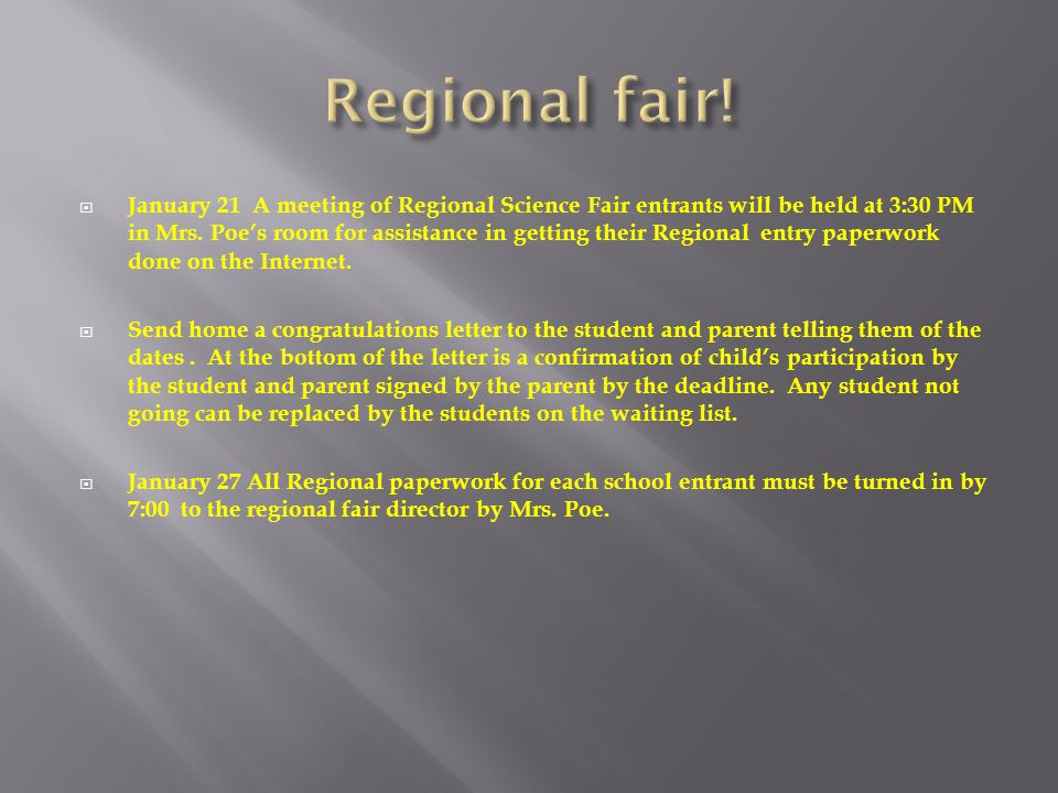  January 21 A meeting of Regional Science Fair entrants will be held at 3:30 PM in Mrs.